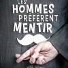 Théâtre – Les Hommes préfèrent mentir